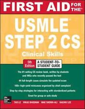 First Aid for the USMLE Step 2 CS, Fifth Edition by Tao Le and Vikas Bhushan...