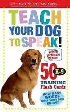 My-T-Smart(tm) Flash Cards Ser.: Teach Your Dog to Speak! : 50 K-9 Training Fla…