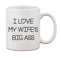 I Love My Wife'S Big Ass Ceramic Coffee Tea Mug Cup
