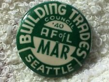 """Building Trades"" 1940 A.F OF L Seattle Labor Union Vintage Button Pinback"