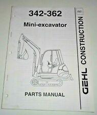 Gehl 342 362 Mini Excavator Parts Manual Catalog Book Oem 300