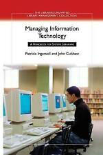 Managing Information Technology: A Handbook for Systems Librarians (Libraries Un