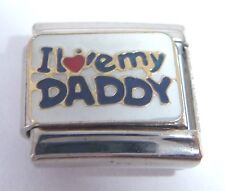 I LOVE MY DADDY Italian Charm 9mm Dad Father fits Classic Starter Bracelets E94