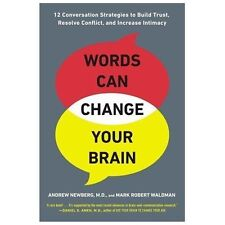 Words Can Change Your Brain: 12 Conversation Strategies to Build Trust, Resolve