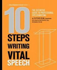 10 Steps to Writing a Vital Speech : The Definitive Guide to Professional...