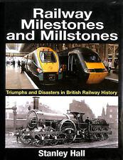 Railway Milestones and Millstone: Triumphs and Disasters in British Railway Hi..