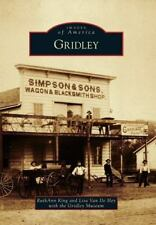 Images of America: Gridley by RuthAnn King, The Gridley Museum and Lisa Van...