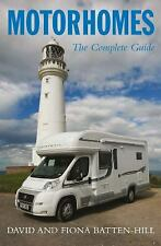 Motorhomes : The Complete Guide by Batten-Hill, David