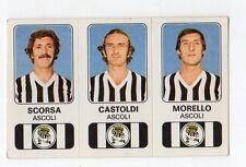 figurina - CALCIATORI PANINI 1976/77 NEW - NUMERO 306 ASCOLI SCORSA, CASTOLDI...
