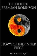 Inner Peace, Feeling Lost: How to Find Inner Peace : Do You Feel Lost? by...