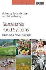 Sustainable Food Systems: Building a New Paradigm (Earthscan Food and Agricultur