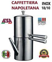 CAFFETTIERA NAPOLETANA in ACCIAIO INOX 18/10 ILSA  IDEALE PER L'ORZO PIU' MISURE