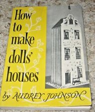 HOW TO MAKE DOLLS' HOUSES~~AUDREY JOHNSON~~1975 PRINTING~~SC~GOOD CONDITION