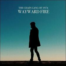 NEW - Wayward Fire by The Chain Gang of 1974