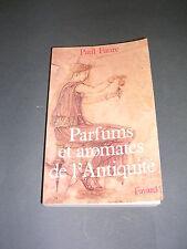 Parfums Paul Faure parfums et aromates de l'antiquité Fayard 1987