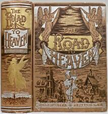 RARE! 1888 1stED THE ROAD TO HEAVEN CHRISTIANITY VS PAGANISM HELL JESUS CHRIST