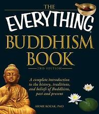 TheEverything Buddhism BookA Complete Introduction to the History, Traditions, a