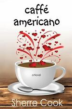 Caffe Americano by Sherre Cook (2013, Paperback)