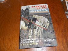 Warriors of the Steppe: Military History of Central Asia, 500BC - 1700AD by Erik