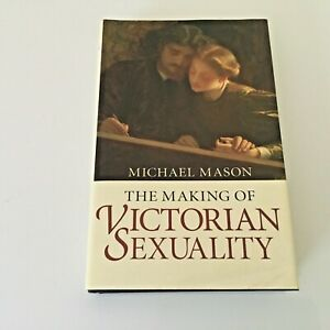 The Making of Victorian Sexuality By Michael Mason 1st Edition 1994