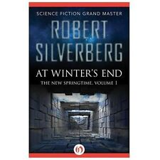 The New Springtime: At Winter's End 1 by Robert Silverberg (2013, Paperback)