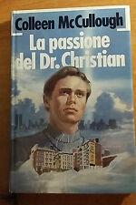 LA PASSIONE DEL DR. CHRISTIAN - COLLEEN McCULLOUGH  - 1986 -  EUROCLUB -