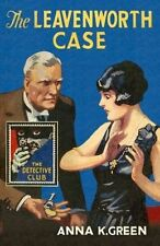 The Leavenworth Case (The Detective Club) by Anna Katharine Green (Hardback, 2016)