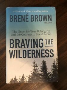 Braving the Wilderness : The Quest for True Belonging By Brené Brown. Hardback
