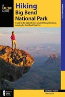 Hiking Big Bend National Park : A Guide to the Big Bend Area's Greatest Hikin...