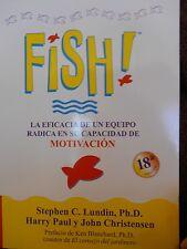 Fish: La Eficacia de un Equipo Radica en su Capacided de Motivacion by Lundin
