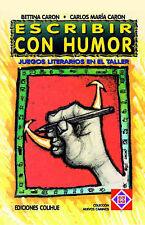 NEW Escribir Con Humor: Juegos Literarios En El Taller (Spanish Edition)