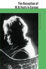 New, The Reception of W. B. Yeats in Europe (The Reception of British and Irish