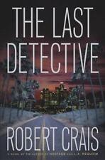 The Last Detective (Elvis Cole Series) Robert Crais Hardcover
