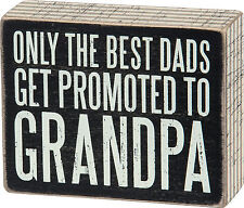"PBK Small Wooden 5"" x 4"" Box Sign ""Only The Best Dads Get Promoted to Grandpa"""