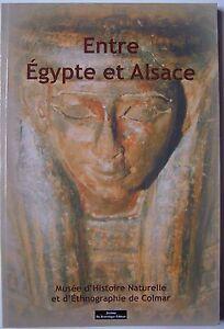 § Entre Egypte et Alsace Musée d'histoire naturelle ethnographie de Colmar