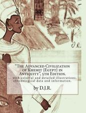 The Advanced Civilization of Khemit {Egypt} in Antiquity 5th Edition by D. J....
