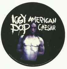 IGGY POP american caesar 2005 RARE circular VINYL STICKER no longer made IMPORT