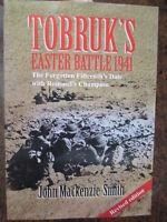 Tobruk's Easter Battle 1941 15th Battalion Against Rommel's Afrika Korps