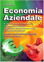 Economia aziendale. L'esame scritto e orale di economia aziendale - in offerta !
