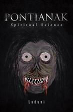 Pontianak: Spiritual Science.by Laduni,  New 9781482892192 Fast Free Shipping.#