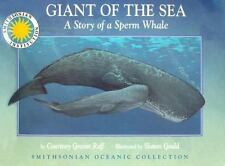 Giant of the Sea: The Story of a Sperm Whale (Smithsonian Oceanic Collection)