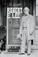 """The Quotable Robert E. Lee"" By Colonel Lochlainn Seabrook (hardcover)"