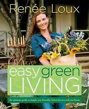 Easy Green Living: The Ultimate Guide to Simple, Eco-Friendly Choices for You an
