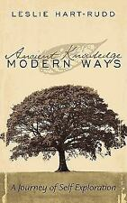 Ancient Knowledge Modern Ways : A Journey of Self Exploration by Edward...