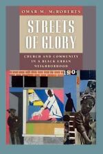 Morality and Society Ser.: Streets of Glory : Church and Community in a Black...