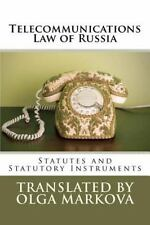 Telecommunications Law Of Russia: Statutes And Statutory Instruments: By Olga...