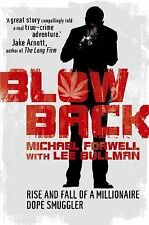 Blowback Adventures of a Dope Smuggler by M Forwell, L Bullman NEW BOOK P/B 2010