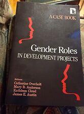 Gender Roles in Development Projects : A Case Book : Overholt, Cloud ~ Like New