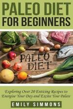 Paleo Diet for Beginners by Emily Simmons (2015, Paperback)