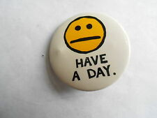Cool Vintage Have a Day Blah or Meh Twist on Iconic Smile Smiley Face Pinback